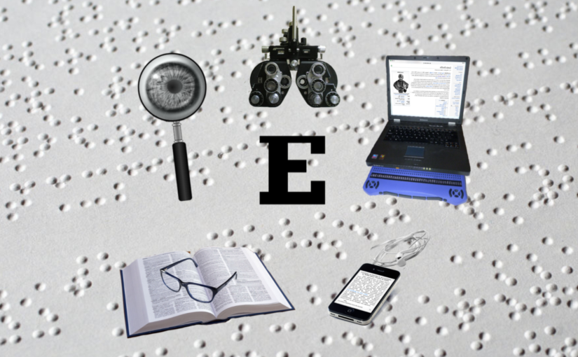 """An array of technology circles the iconic eye-chart """"E,"""" including: an ophthalmoscope, reading glasses sitting on a dictionary, magnifying lens with an eyeball behind, computer showing the Louis Braille Wikipedia page with a connected braille display, and an iPhone with magnified print and connected earbuds."""