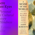 There Plant Eyes book jacket that is a speckled color field in gradations of violets next to A Sense of the World book jacket featuring a landscape with a waterfall and a small human figure in silhouette at the edge of a cliff.